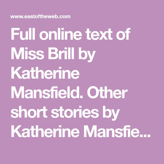 """the use of literary aspects in katherine mansfields miss brill Mansfield's """"miss brill"""" this short story is narrated in the third person from the point of view of the limited omniscient narrator who primarily acts as the voice of the story's protagonist, miss brill."""