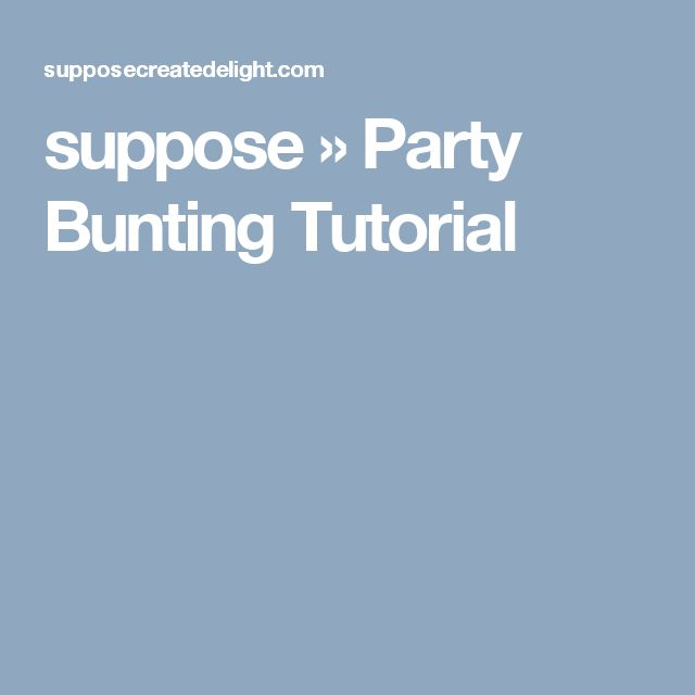 suppose » Party Bunting Tutorial