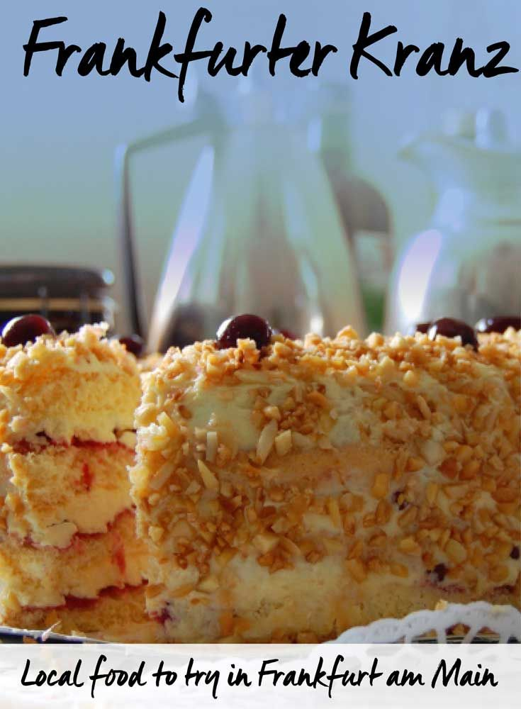 Local Food to Try in Frankfurt am Main: Frankfurter Kranz • by Tourist is a Dirty Word