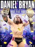 WWE: Daniel Bryan - Just Say Yes! Yes! Yes! [3 Discs] [DVD] [2015]