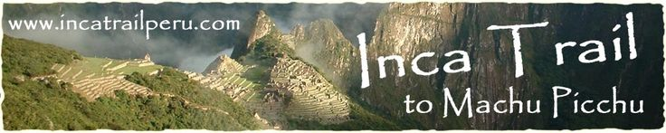 Inca Trail to Machu Picchu - Independent trekking Information - 4 day Trek itinerary (non-commercial site)