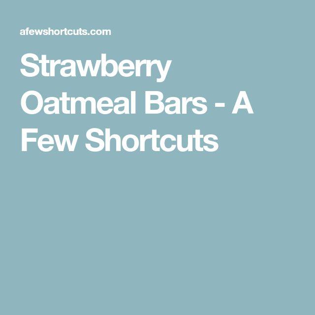Strawberry Oatmeal Bars - A Few Shortcuts