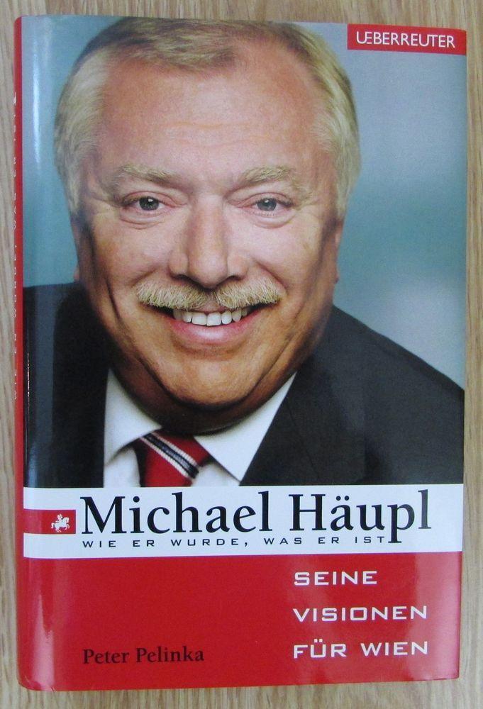 Michael Häupl - Wie er wurde was er ist von Peter Pelinka