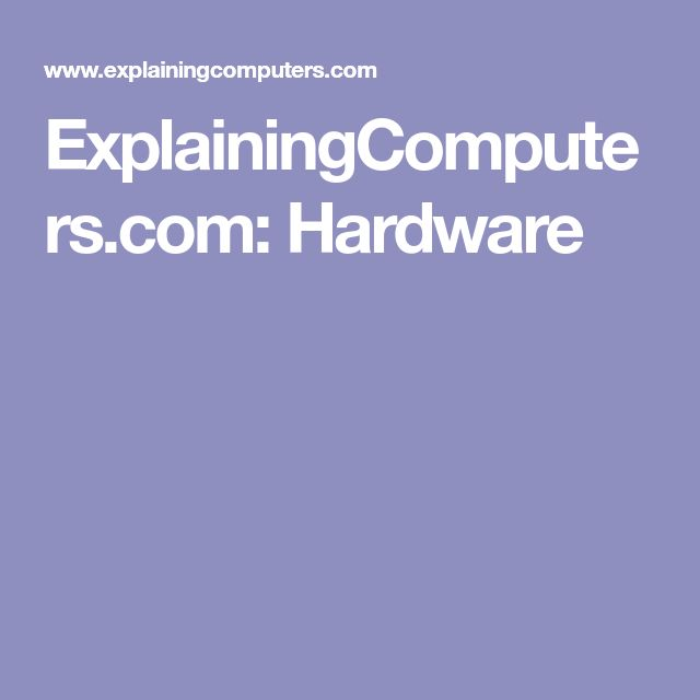 ExplainingComputers.com: Hardware