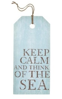 This is a giant wall tag! Keep Calm and Think of the Sea. From Amazon.