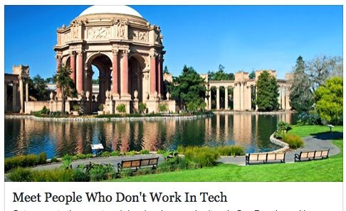 I guess the Palace of Fine Arts is probably the only place in SF free from techies. Let's hope it stays that way.