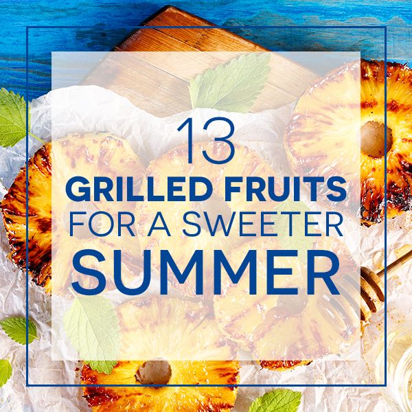 #13 grilled fruits for a sweeter summer