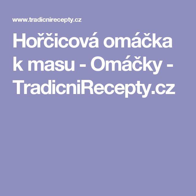 Hořčicová omáčka k masu - Omáčky - TradicniRecepty.cz