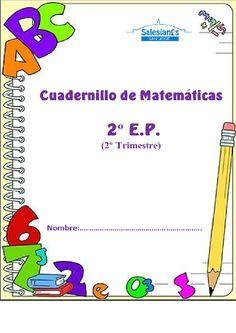 Aquítenéispara imprimir el cuadernillo de matemáticas para el curso de 2º E.P. y quevamos a trabajar durante este 2º trimestre .     IMP...