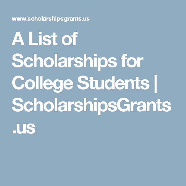 A List of Scholarships for College Students | ScholarshipsGrants.us