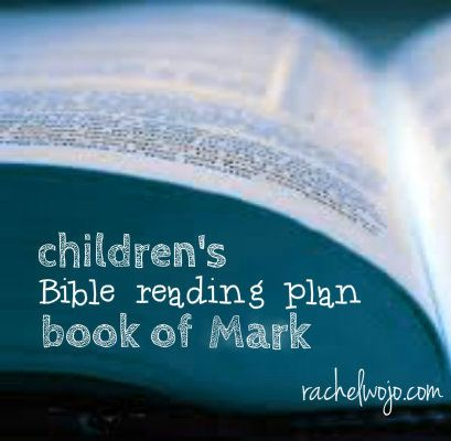 children's Bible reading plan for the book of Mark- really anyone could use these plans!!