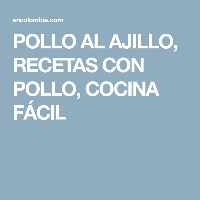 POLLO AL AJILLO, RECETAS CON POLLO, COCINA FÁCIL
