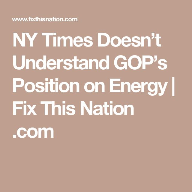 NY Times Doesn't Understand GOP's Position on Energy | Fix This Nation .com
