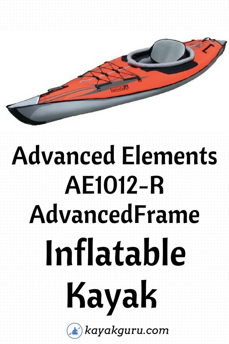 Advanced Elements AE1012-R AdvancedFrame Inflatable Kayak Review - Features include: Extra Tough Material, Aluminum Pre-Built Frame, Padded Adjustable Seats, carrying duffel bag and an owner's manual.