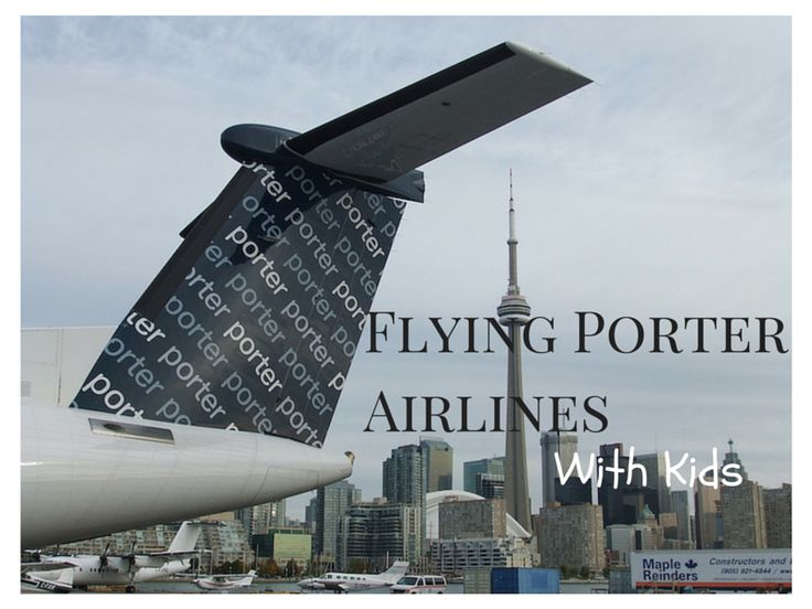 Flying Porter Airlines with Kids