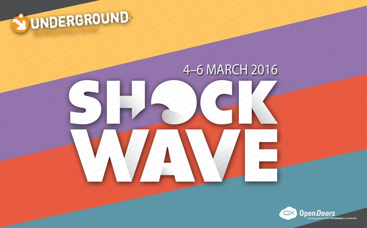 You won't want to miss this:  SHOCKWAVE 2016, 4-6 MARCH  SHOCKWAVE is our annual, global prayer initiative organised by Underground (the youth and student ministry of Open Doors).   This year we want to highlight the incredible ways our faith can be inspired by those who risk everything to follow Jesus, even as we pray for them.  Click here to find out how you can add your voice to SHOCKWAVE 2016.