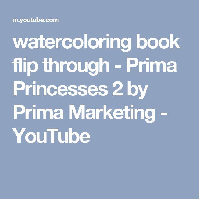 watercoloring book flip through - Prima Princesses 2 by Prima Marketing - YouTube