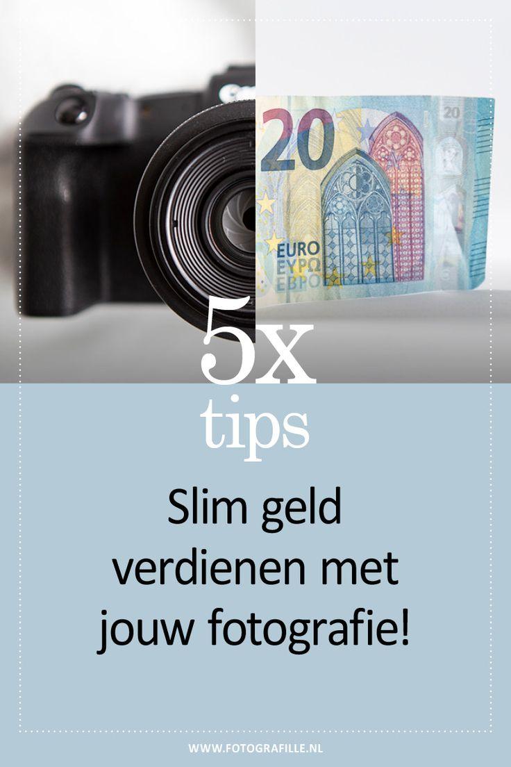 5x tips – geld verdienen met je foto's en fotografie – Fotografille