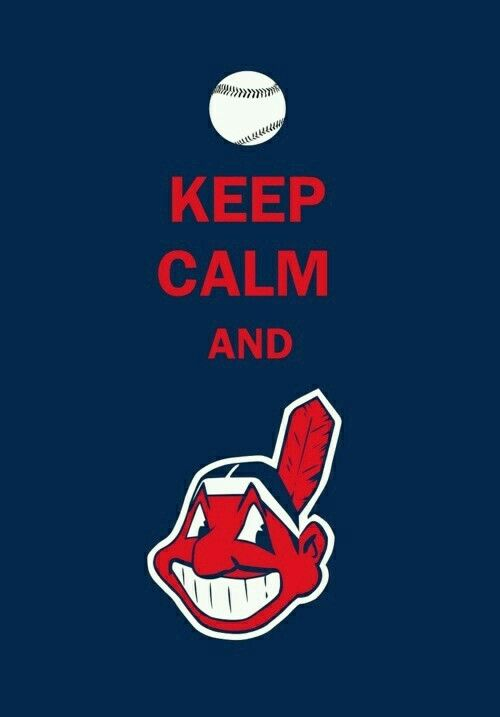 Keep Calm and Love The Cleveland Indians! !! ⚾⚾⚾