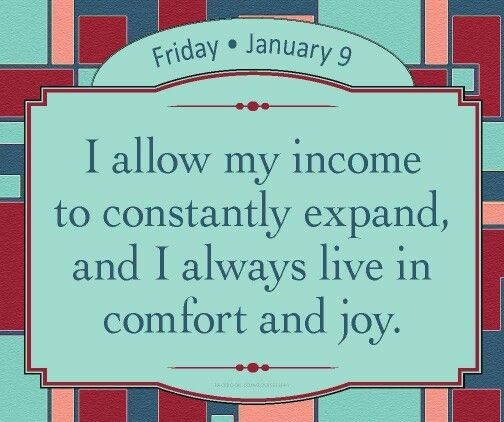 I allow my income to constantly expand, and I always live in comfort and joy. :o)
