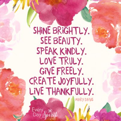 SHARED: Shine brightly! #joy #love For the app of wallpapers ~ www.everydayspirit.net xo