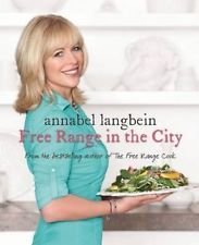 NEW Annabel Langbein Free Range in the City by Annabel Langbein Hardcover Book F $40 new