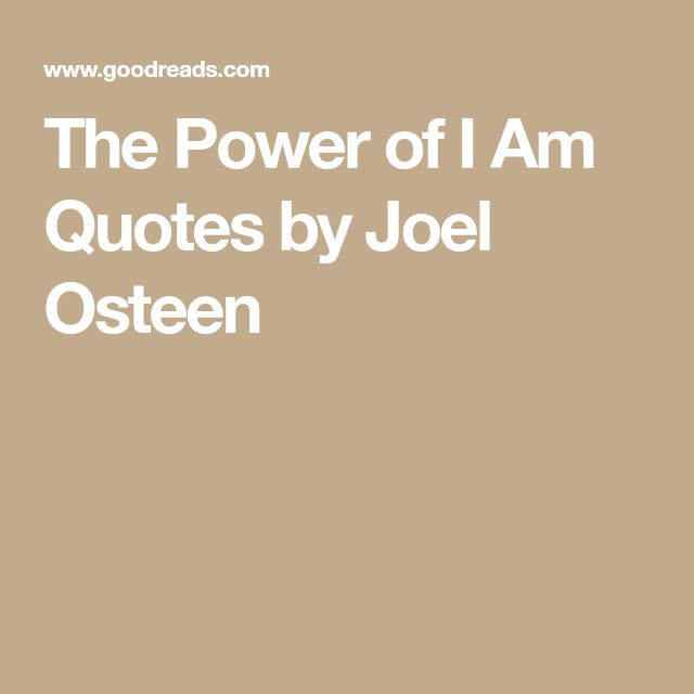 The Power Of I Am Quotes By Joel Osteen Killian Cpa Pinterest