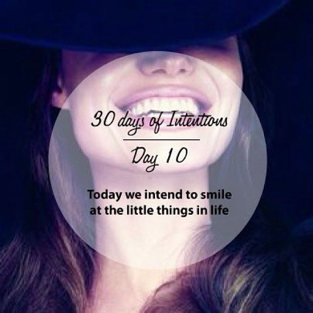 Day 10: 30 days of intentions. Today we intend to to smile at the little things #smile #dailyintention #affirmation #stralastyle