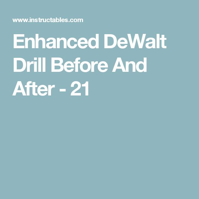 Enhanced DeWalt Drill Before And After - 21