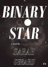 Binary Star by Sarah Gerard #ReadMore #eBook #Kobo #Books