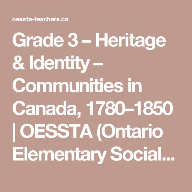Grade 3 – Heritage & Identity – Communities in Canada, 1780–1850 | OESSTA (Ontario Elementary Social Studies Teachers Association)