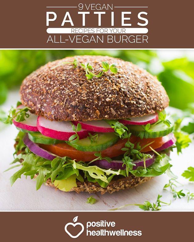 9 Vegan Patties Recipes for Your All-Vegan Burger - Positive Health Wellness