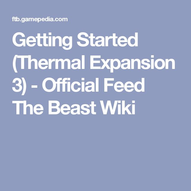 Getting Started (Thermal Expansion 3) - Official Feed The Beast Wiki