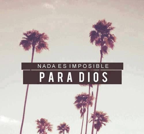 Nada es imposible para Dios... /Frases ♥ Cristianas ♥