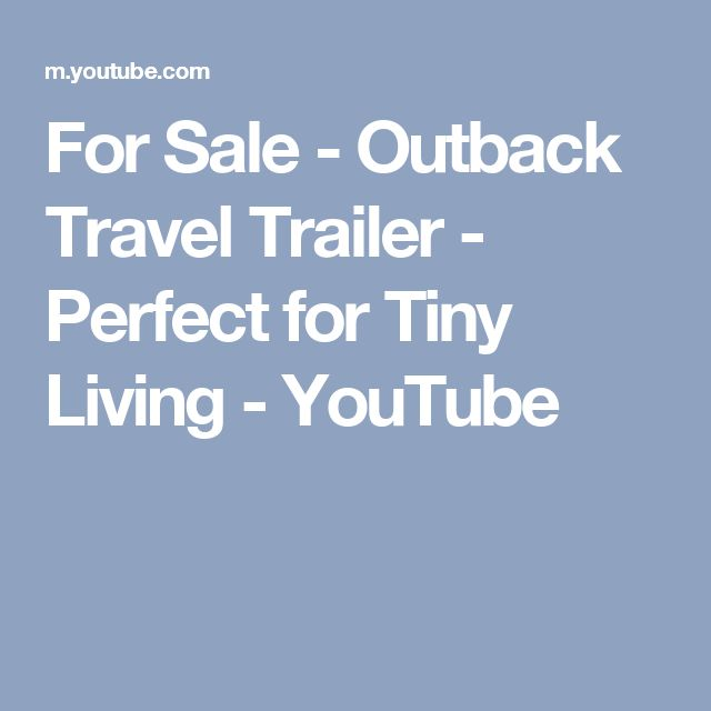 For Sale - Outback Travel Trailer - Perfect for Tiny Living - YouTube