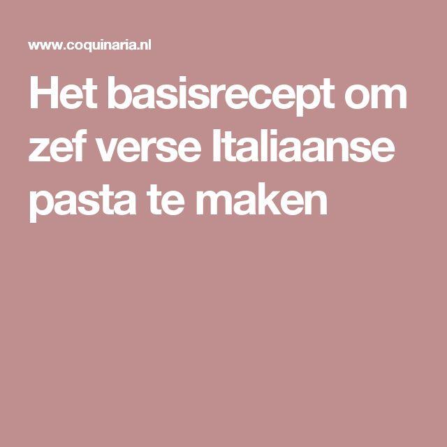 Het basisrecept om zef verse Italiaanse pasta te maken