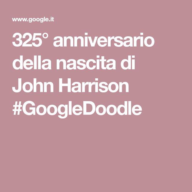 325° anniversario della nascita di John Harrison #GoogleDoodle