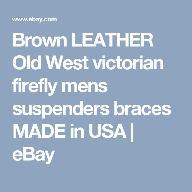 Brown LEATHER Old West victorian firefly mens suspenders braces MADE in USA | eBay