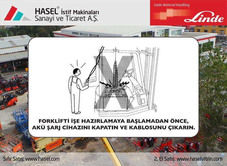 Önce İş Güvenliği!Forklifti işe hazırlamaya başlamadan önce, akü şarj cihazını kapatın ve kablosunu çıkarın.  www.hasel.com | www.haselvitrin.com