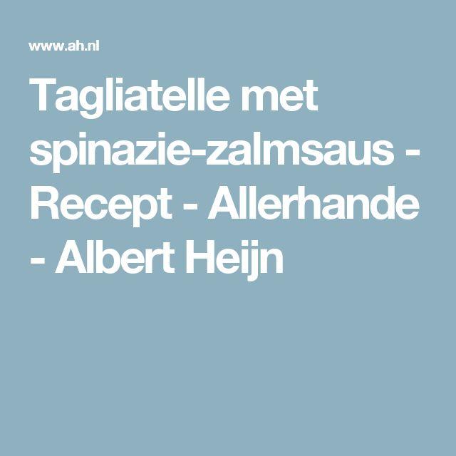 Tagliatelle met spinazie-zalmsaus - Recept - Allerhande - Albert Heijn