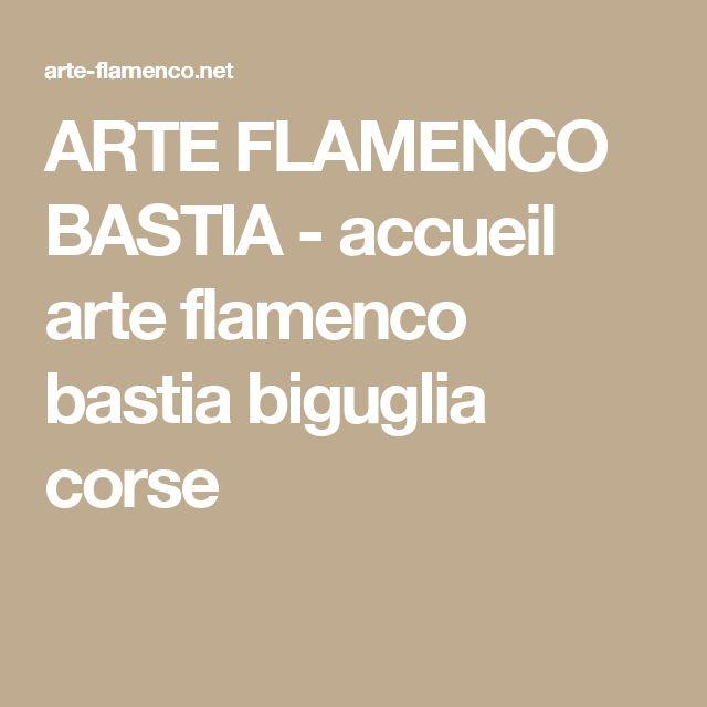 ARTE FLAMENCO BASTIA - accueil arte flamenco bastia biguglia corse