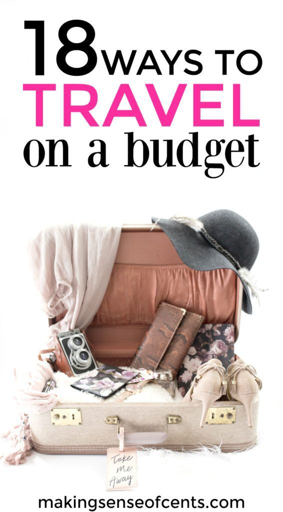 How To Travel On A Budget And Still Have The Time Of Your Life