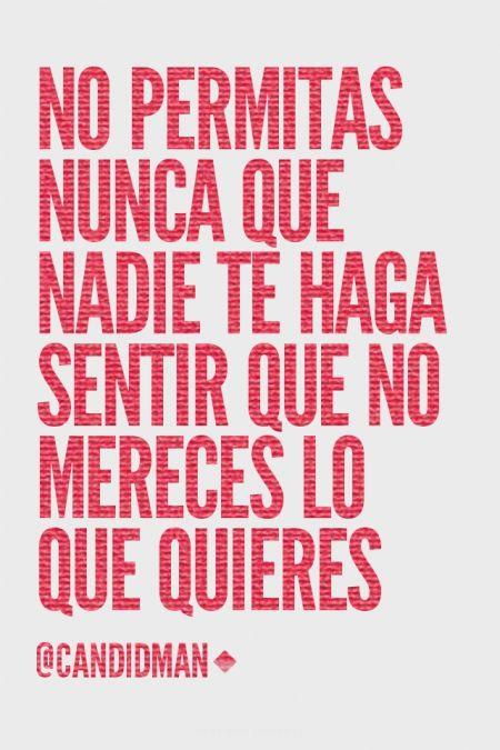 """""""No permitas nunca que nadie te haga sentir que no mereces lo que quieres"""".#indagarcia #formacionsyo"""