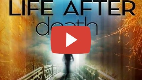 SCIENCE DOCUMENTARY - LIFE AFTER DEATH - REAL AFTERLIFE SCIENTIFIC DOCUMENTARY