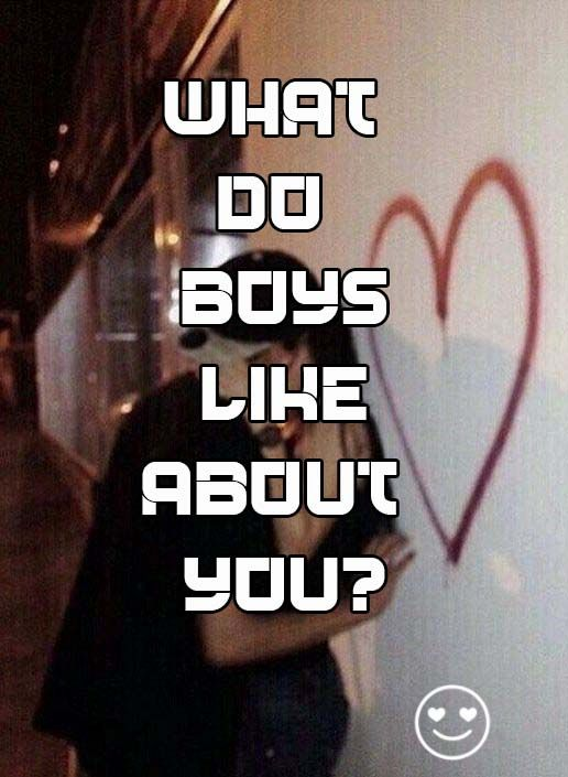 What Do Boys Like About You? | Quizzes | Quizzes about boys