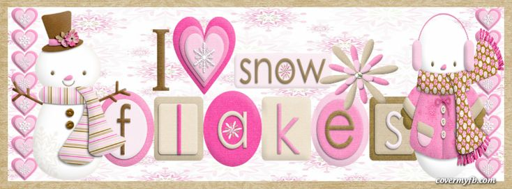 I Love Snowflakes Facebook Covers, I Love Snowflakes FB Covers, I Love…