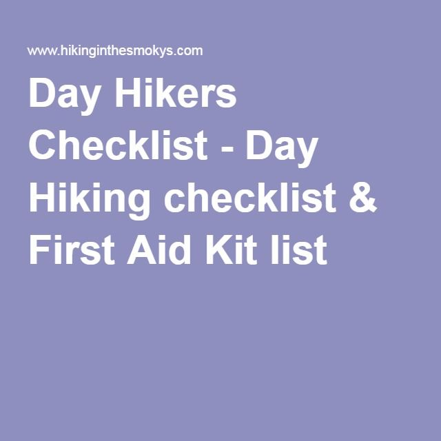 Day Hikers Checklist - Day Hiking checklist & First Aid Kit list