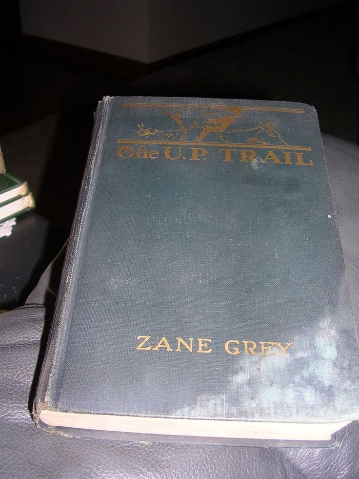 Vintage The U.P. Trail by Zane Grey 1918 1st Edition Grosset & Dunlap Hardcover