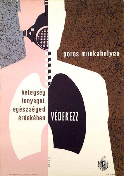 A dusty workplace threatens your health. Defend against diseases! (Muray, Róbert  -1960)