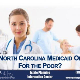 Click to visit: organizeyourassets.com. http://slidehot.com/resources/is-north-carolina-medicaid-only-for-the-poor.38763/